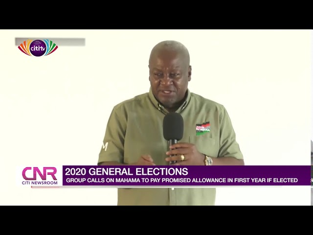 Group urges Mahama to fulfil promise to pay assembly members in his first year | Citi Newsroom