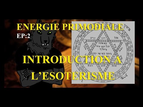 EP:2 INTRODUCTION A L'ESOTERISME/energie primordiale
