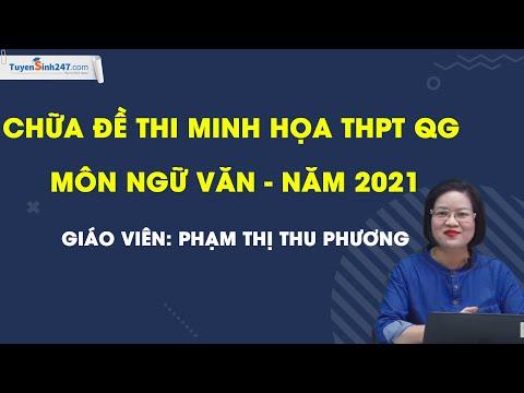 Chữa đề thi minh họa THPT QG môn Ngữ Văn-Năm 2021-Cô Phạm Thị Thu Phương