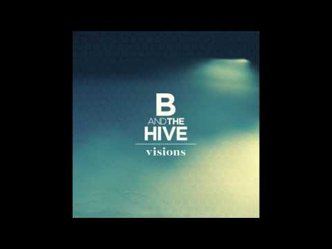B & The Hive - Warring