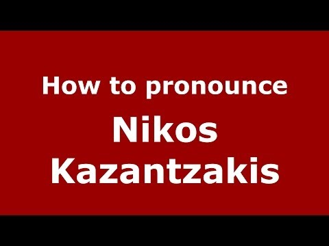 How to pronounce Nikos Kazantzakis (Greek/Greece) - PronounceNames.com