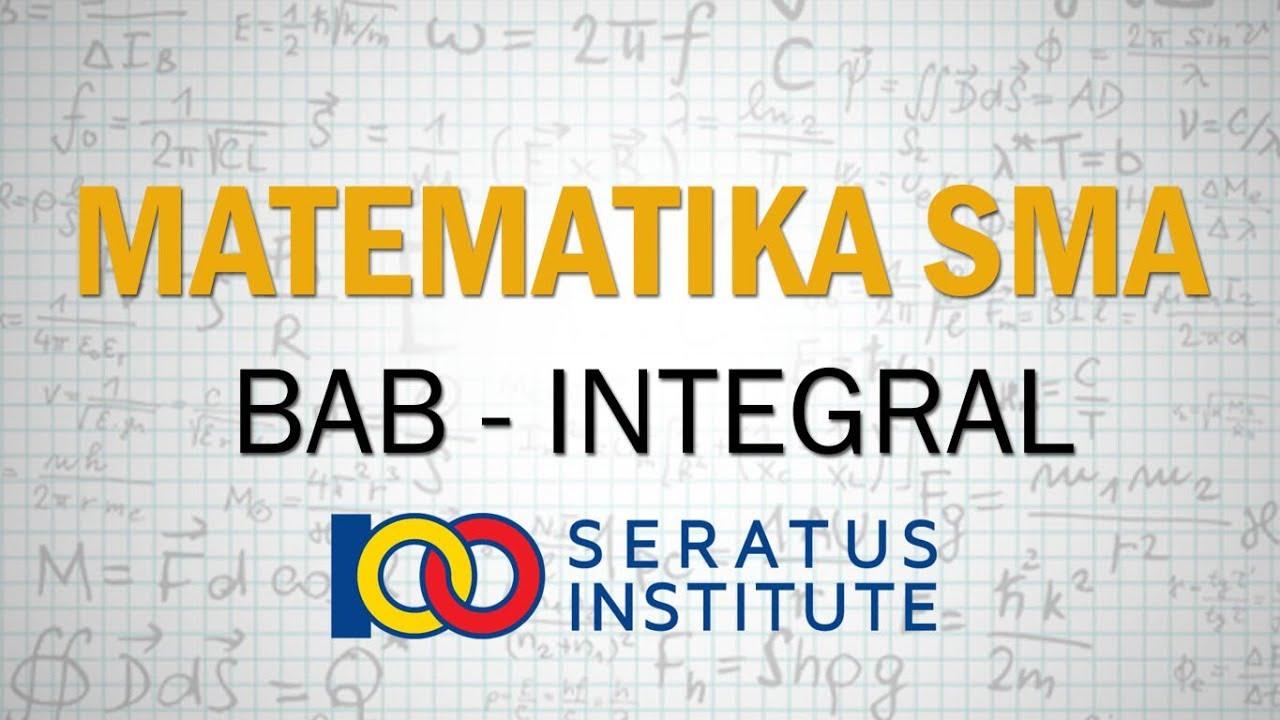Integral Matematika Sma Kelas 12 Youtube