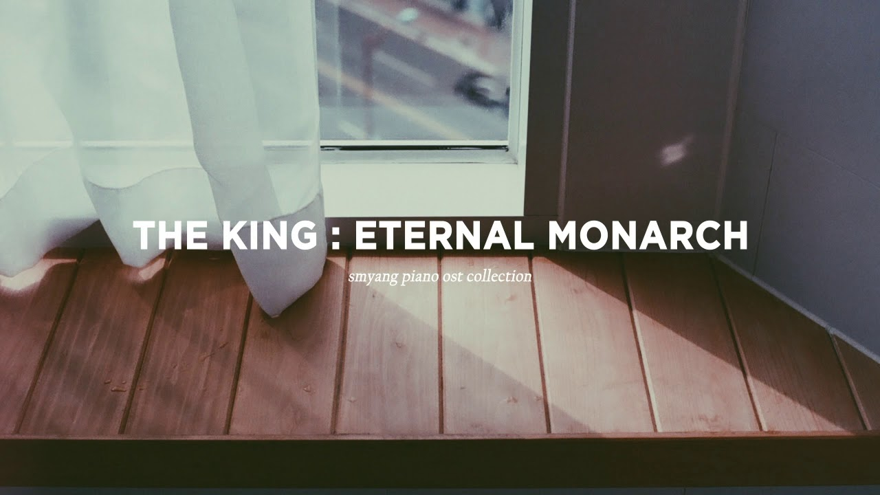 [Full Piano Album] The King: Eternal Monarch OST Part. 1-8 더 킹: 영원의 군주