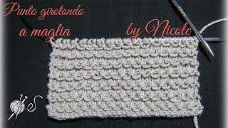 Punti maglia - punto girotondo a maglia, punti ai ferri - knitting stitches