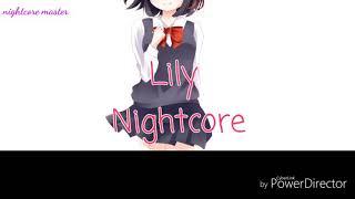 Lily ~ Alan Walker ~ Nightcore ~ nightcore master