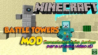 Minecraft Mods: Battle Towers [Forge][1.7.10](Act.)