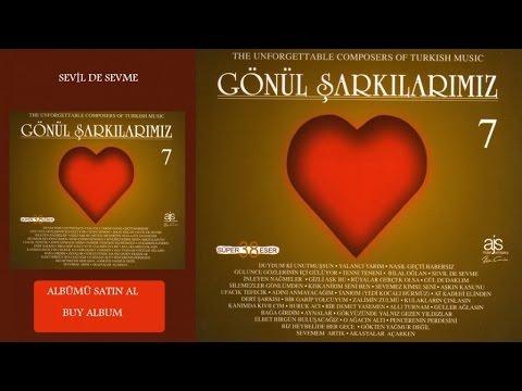 Gönül Şarkılarımız / 7 - Sevil De Sevme (Official Audio)