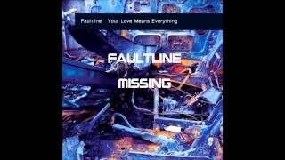 Faultline - Your love means everything (Full Album)