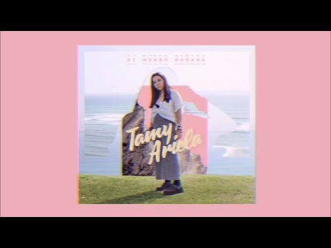 Tamy Ariela - Si Muero Mañana (Lyric Video)