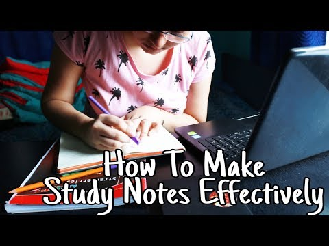 HOW TO MAKE STUDY NOTES EFFECTIVELY