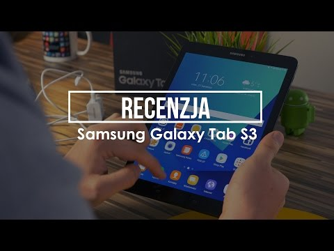 Samsung Galaxy Tab S3 - recenzja najmocniejszego tabletu z Androidem