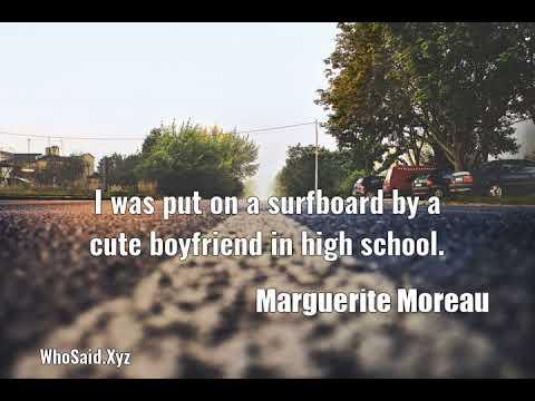 Marguerite Moreau: I was put on a surfboard by a cute boyfriend in high school....