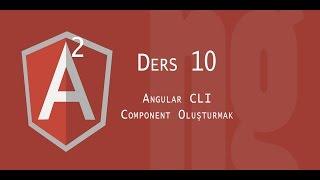 Angular 2 Dersleri | 10 Angular CLI ile Component Oluştrumak