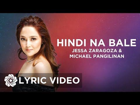 Hindi Na Bale - Jessa Zaragoza feat. Michael Pangilinan (Lyrics)