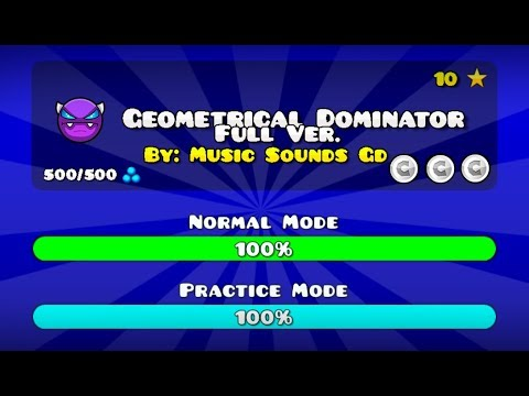 GEOMETRICAL DOMINATOR FULL VERSION BY: MUSIC SOUNDS [GD] (ME) GEOMETRY DASH 2.11