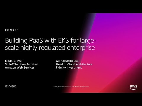 AWS re:Invent 2018: Building PaaS with Amazon EKS for Highly Regulated Enterprise (CON309-R1)