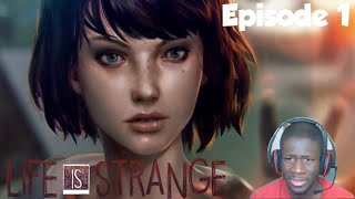 Life Is Strange (Episode 1 Part 1): Well That Escalated Quickly...