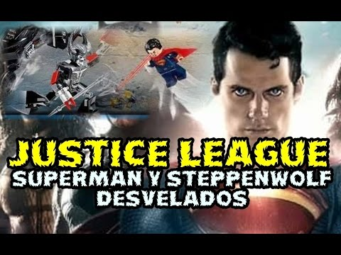 SUPERMAN Y STEPPENWOLF DESVELADOS - JUSTICE LEAGUE - BATALLA FINAL - LEGO SET - WARNER