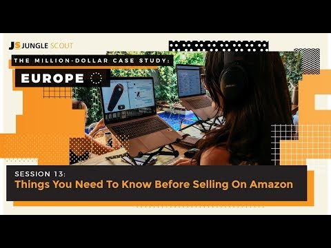 Million Dollar Case Study: Europe – Session #13 – Things You Need To Know Before Selling on Amazon