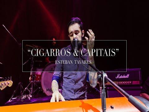 Esteban Tavares - Cigarros e Capitais