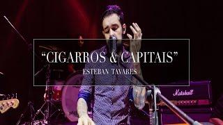 Baixar Esteban Tavares - Cigarros e Capitais