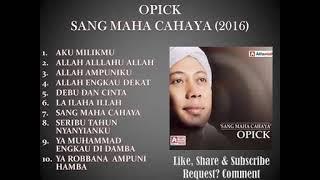 Download OPICK FULL ALBUM RELIGI SANG MAHA CAHAYA 2016