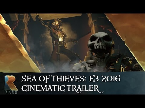 Sea of Thieves: Official E3 2016 Cinematic Trailer