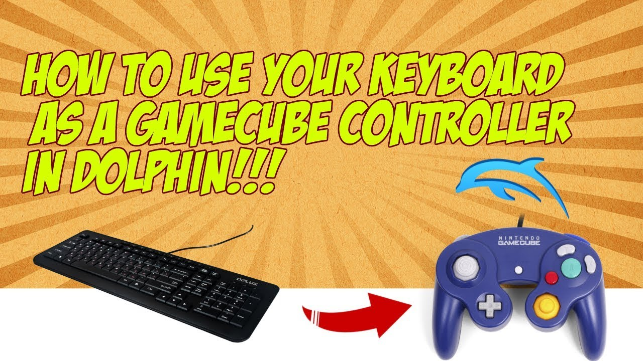 How to Use a Keyboard as a Gamecube controller in Dolphin on a Mac or PC!!!  (Working 2017)