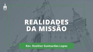 Realidades Da Missão - Rev. Rosther Guimarães Lopes - Culto Matutino - 04/10/2020