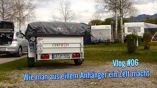 Wie man aus einem Anhänger ein Zelt macht - Aufbau I Vlog #06