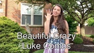 Beautiful Crazy- Luke Combs (ASL/PSE COVER) Sign Language Video