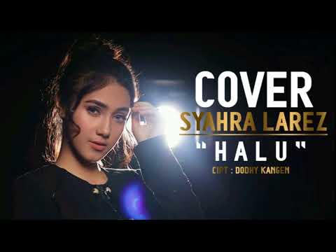 SYAHRA LAREZ - HALU COVER