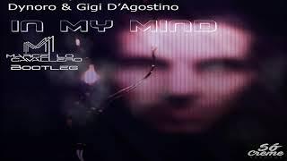Dynoro & Gigi D'Agostino - In My Mind (Marcello Cavallero Bootleg) Free Download