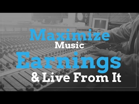How To Maximize Your Music Growth and Earnings