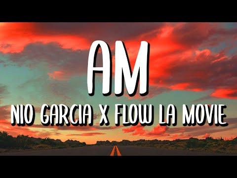 Nio Garcia x Flow La Movie - AM (Letra/Lyrics)