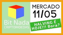 Mercado de Cripto! 11/05 HALVING DO BITCOIN É HOJE!!