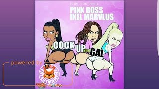 Pink Boss & Ikel Marvelous - Cock Up - December 2017