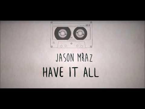 Jason Mraz -  Have It All 1 hr loop