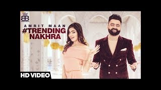 Trending Nakhra - Amrit Maan latest new punjabi song 2018 ||Speed Records||