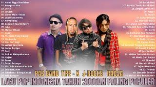 Download lagu TIPE X, J ROCKS, PAS BAND, RADJA (FULL ALBUM) TERBAIK - Lagu Band Indonesia Tahun 2000an Terbaik