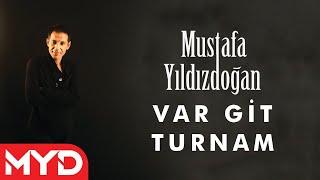 """Mustafa YILDIZDO?AN """"Var Git Turnam"""""""