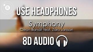 Clean Bandit feat. Zara Larsson - Symphony (8D AUDIO)