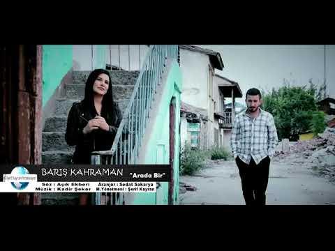 Barış Kahraman Arada Bir Orjinal Klip 2018
