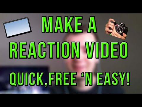 How To Make Reaction Videos! EASY, QUICK And FUN!