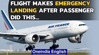 Delhi-bound Air France flight makes emergency landing due to an Indian passenger| Oneindia News