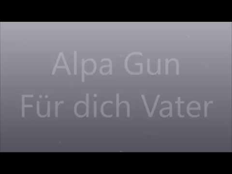 Alpa Gun - FÜR DICH VATER - Lyrics