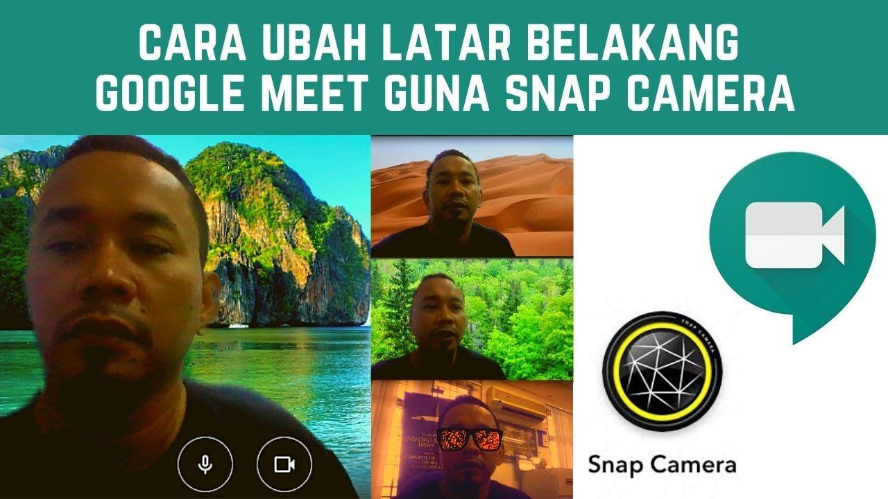 Cara Ubah Latar Belakang Google Meet Guna Snap Camera Youtube