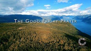 The Good Friday Prayer HD Video