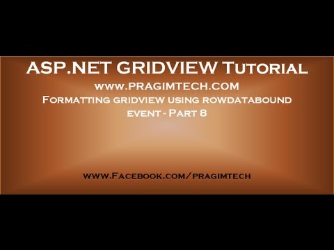 Formatting Gridview Using Rowdatabound Event   Part 8