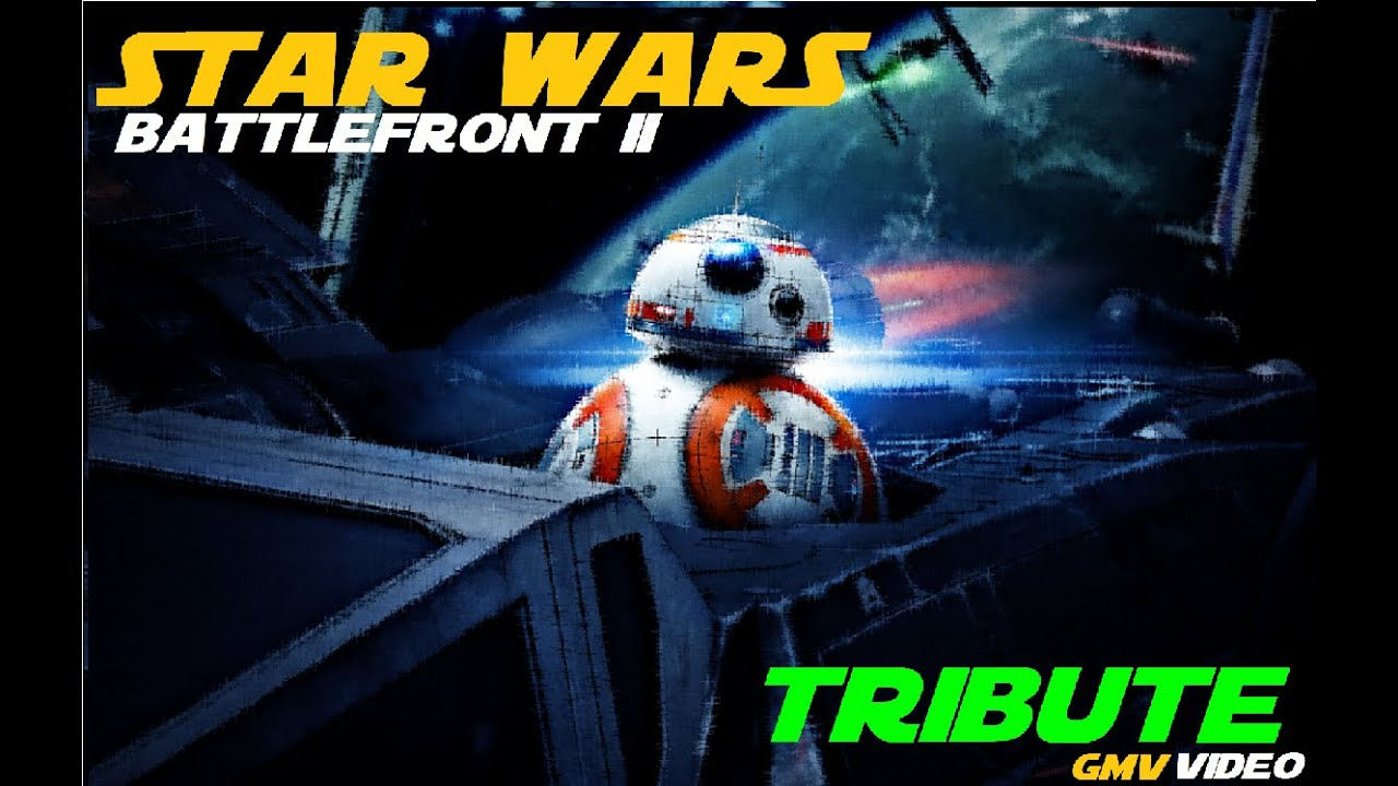 STAR WARS BATTLEFRONT II|TRIBUTE|GMV|TRAP NATION|